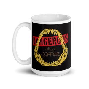 Large 15 oz Coffee Mug – Dangerous Without Coffee
