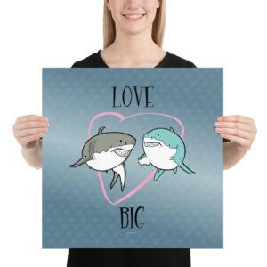 Matte Poster – Love Big