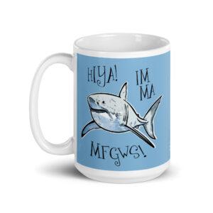 Large 15 oz Coffee Mug – Hiya! Imma MFGWS!